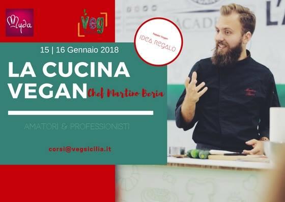 Corso di cucina vegan con lo chef martino beria veg sicilia - Corso cucina catania ...