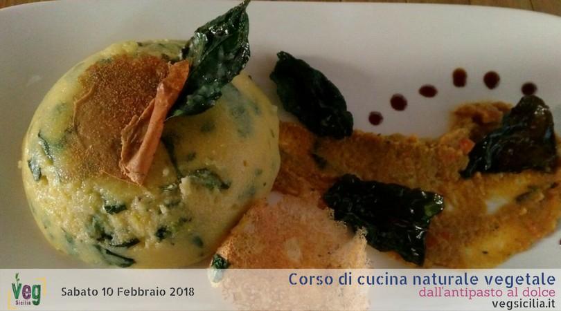 Corso di Cucina Naturale e Vegetale | dall\'antipasto al dolce ...